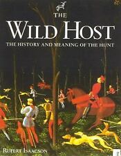 The Wild Host: The History and Meaning of the Hunt (The Derrydale Press Foxhunte
