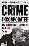Crime Inc.: The Inside Story of the Mafia's First 100 Years
