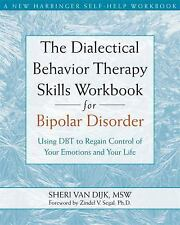 The Dialectical Behavior Therapy Skills Workbook for Bipolar Disorder: Using DBT