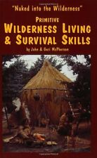 Primitive Wilderness Living and Survival Skills: Naked into the Wilderness by Jo