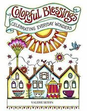 Colorful Blessings - Celebrating Everyday Wonders by Valerie Sjodin (2016,...