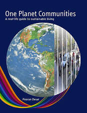 One Planet Communities: A Real-life Guide to Sustainable Living by Pooran...