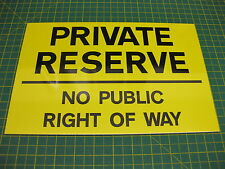1 YELLOW PRIVATE RESERVE NO PUBLIC RIGHT OF WAY SIGN