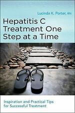 Hepatitis C Treatment One Step at a Time : Daily Readings and Practical Tips...