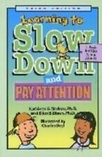 Learning to Slow Down and Pay Attention : A Book for Kids about ADHD by Ellen...
