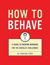 How to Behave: A Guide to Modern Manners for the Socially Challenged Tiger, Car