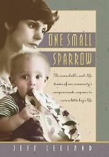 One Small Sparrow: The Remarkable, Real-Life Drama of One Community's Response t