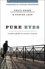 Pure Eyes: A Man's Guide to Sexual Integrity (XXXChurch.com Resource), Luff, Ste
