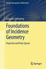 Foundations of Incidence Geometry : Projective and Polar Spaces by Johannes...