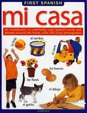 First Spanish: Mi Casa - An Introduction to Commonly Used Spanish Words and Phra