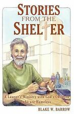 Stories from the Shelter : A Lawyer's Ministry with God's Children Who Are...