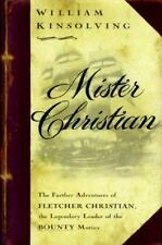 Mister Christian: The Further Adventures of Fletcher Christian, the Legendary Le