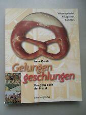 Gelungen geschlungen Das große Buch der Brezel 2003 Wissenswerte Alltägliches Ku