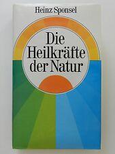 Die Heilkräfte der Natur Heinz Sponsel Handbuch für den Hausgebrauch