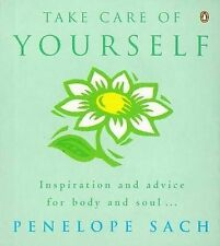 Penelope Sach Take Care of Yourself: Inspiration and Advice for Body and Soul...