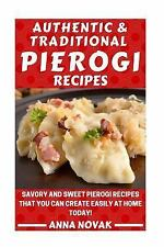 Authentic and Traditional Pierogi Recipes : Savory and Sweet Pierogi Recipes...