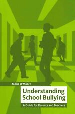 Understanding School Bullying: A Guide for Parents and Teachers by Mona...