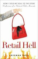 Retail Hell : How I Sold My Soul to the Store by Freeman Hall (2010, Paperback)