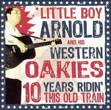 10 Years Ridin This Old Train, Little Boy Arnold & The Western , New Import