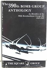 The 390th Bomb Group Anthology, Vol I by 390th Bombardment Group (H), 1943-1945