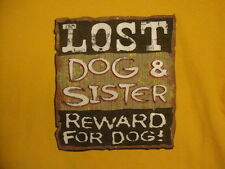"Hybrid Tees ""Lost Dog & Sister: Reward for Dog!"" Funny Yellow T Shirt M"