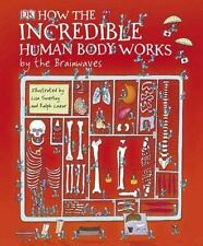 How the Incredible Human Body Works . . . By the Brainwaves-ExLibrary