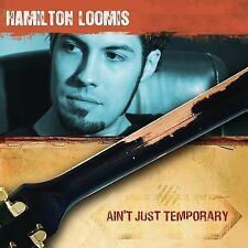 Ain't Just Temporary by Hamilton Loomis (CD, May-2007, Blind Pig)