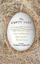 The Empty Nest: 31 Parents Tell the Truth About Relationships, Love and Freedom