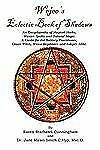 Wejees Eclectic Book of Shadows an Encyclopedia of Magical Herbs, Wiccan...
