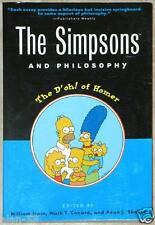 THE SIMPSONS & PHILOSOPHY ~ THE D'OH! OF HOMER ~ WILLIAM IRWIN Mark Conrad ~ SC