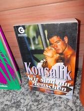 Wir sind nur Menschen, ein Roman von Heinz G. Konsalik