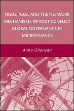 NGOs, IGOs, and the Network Mechanisms of Post-Conflict Global Governance in...