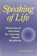 Speaking of Life : Horizions of Meaning for Nursing Home Residents (Communicatio