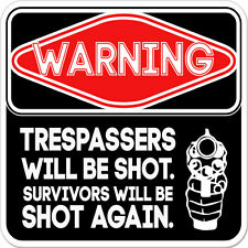 "Warning Tresspassers Will Be Shot car bumper sticker decal 4"" x 4"""