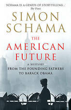 The American Future: A History from the Founding Fathers to Barack Obama by...