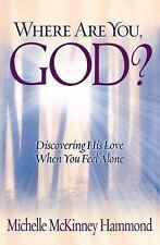 Where Are You, God?: Discovering His Love When You Feel Alone by McKinney Hammon
