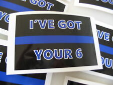1 THIN BLUE LINE I'VE GOT YOUR 6 Bumper Sticker for POLICE SUPPORT Window Decal
