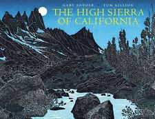The High Sierra of California by Gary Snyder and Tom Killon (2005, Paperback)
