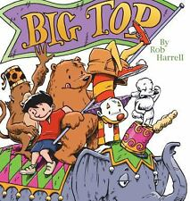 Big Top by Rob Harrell (2005, Paperback)