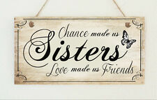 Beautiful Shabby Sisters Love Friends Distressed Wooden Sign Plaque Chic Gift