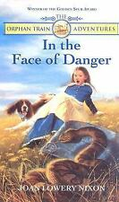 In The Face of Danger (Orphan Train Adventures), Joan Lowery Nixon, Good Book