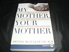 My Mother, Your Mother : Embracing Slow Medicine Large Print Book