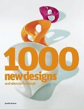 1000 New Designs and Where to Find Them : A 21st-Century Sourcebook by...
