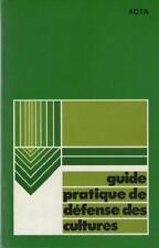 Guide Pratique de Défense des Cultures ACTA PHYTOSANITAIRE PROTECTION INSECTES