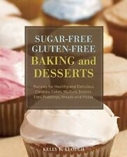 Sugar-Free Gluten-Free Baking and Desserts: Recipes for Healthy and De-ExLibrary