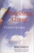 Mike Dooley - Manifesting Change (2009) -Brand  NEW (Hardcover)