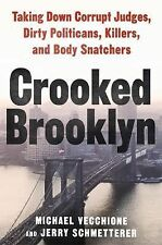 Crooked Brooklyn: Taking Down Corrupt Judges, Dirty Politicians, Killers and Bod