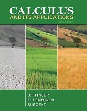 Calculus and Its Applications by David J. Ellenbogen, Marvin L. Bittinger and Sc