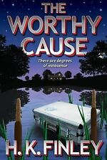 The Worthy Cause by H. Finley (2014, Paperback)