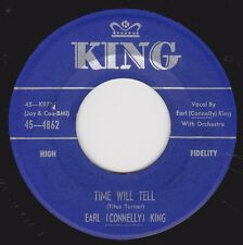 """EARL (CONNELLY) KING - """"TIME WILL TELL"""" b/w """"HERE I STAND"""" on KING  (VG+)"""